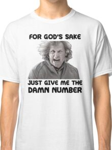 Give Me The Damn Number Dumb And Dumber Classic T-Shirt