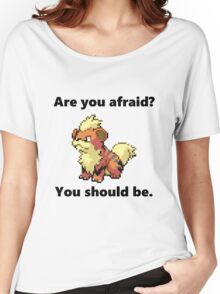 Growlithe - Are you afraid Women's Relaxed Fit T-Shirt