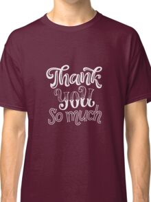stock-vector-thank-you-vector-text-on-texture-background-lettering-for-invitation-and-greeting-card-prints-and-361220630 Classic T-Shirt