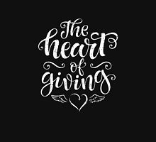 The heart of giving Unisex T-Shirt
