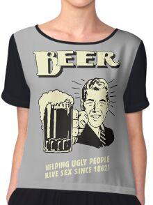 Beer Helping Ugly People Chiffon Top
