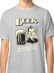Beer Helping Ugly People Classic T-Shirt
