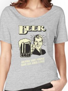 Beer Helping Ugly People Women's Relaxed Fit T-Shirt