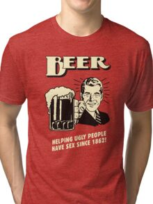 Beer Helping Ugly People Tri-blend T-Shirt