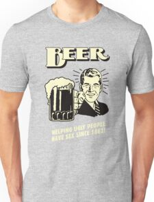 Beer Helping Ugly People Unisex T-Shirt