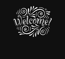 Welcome 2 Unisex T-Shirt