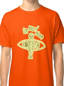 Alien - I'm not from Earth Classic T-Shirt