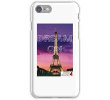 Paris; Dream On iPhone Case/Skin