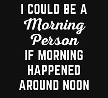 Could Be Morning Person Funny Quote Womens Fitted T-Shirt