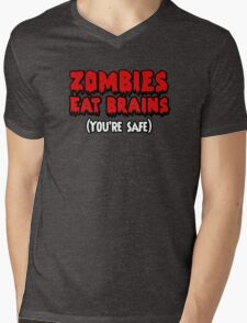 Zombies eat brains. (You're safe.) Mens V-Neck T-Shirt