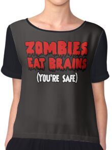 Zombies eat brains. (You're safe.) Chiffon Top