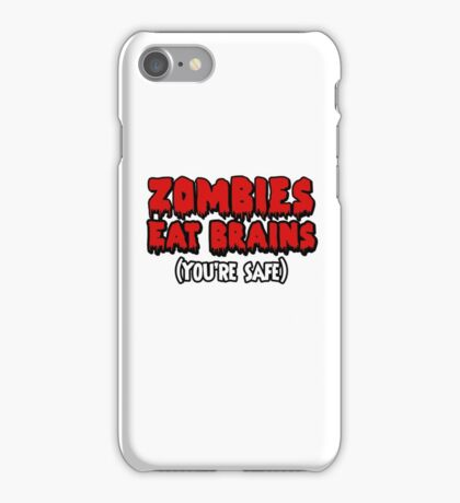 Zombies eat brains. (You're safe.) iPhone Case/Skin