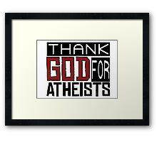 Thank God Atheism Atheist Anti Religion Text Funny Sarcastic Joke Framed Print