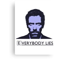 Everybody Lies Canvas Print