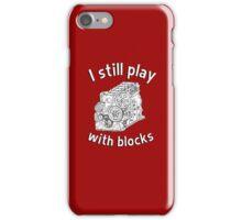 Mechanic: I still play with blocks iPhone Case/Skin