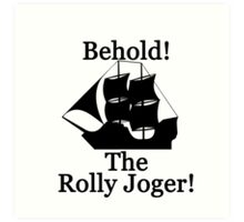 The Rolly Joger Art Print