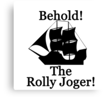 The Rolly Joger Canvas Print