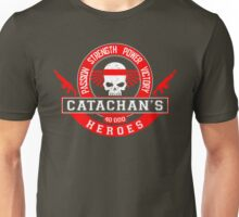 CATACHAN'S HEROES - LIMITED EDITION Unisex T-Shirt