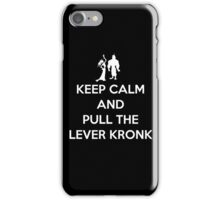 Keep Calm and Pull the Lever Kronk iPhone Case/Skin