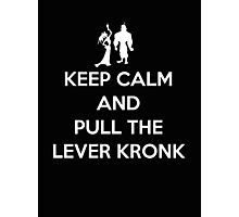 Keep Calm and Pull the Lever Kronk Photographic Print