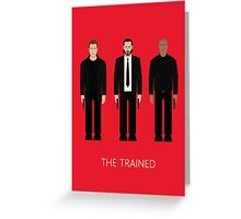 THE...TRAINED Greeting Card
