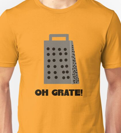 Oh, Grate Unisex T-Shirt