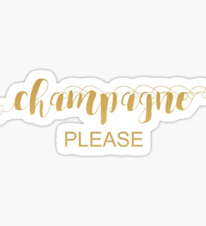 Champagne Please Typography In Gold Sticker
