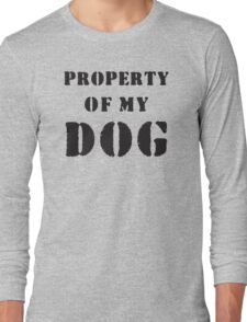 Property of my dog Long Sleeve T-Shirt