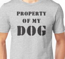 Property of my dog Unisex T-Shirt