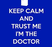 Keep Calm and trust me, I'm the Doctor by KewlZidane