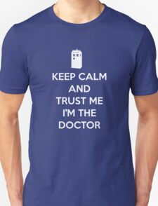 Keep Calm and trust me, I'm the Doctor T-Shirt