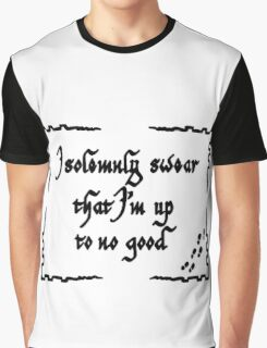 I solemly swear that i'm up to no good Graphic T-Shirt