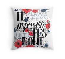 It always seem impossible untill it's done lettering Throw Pillow