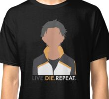 Live. Die. Repeat. Classic T-Shirt