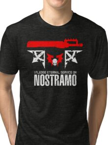 Pledge Eternal Service on Nostramo - Limited Edition Tri-blend T-Shirt