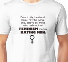 feminism does NOT mean hating men Unisex T-Shirt