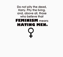 feminism does NOT mean hating men T-Shirt