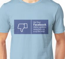 Facebook lyrics or cry for help? Unisex T-Shirt