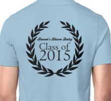 Broom's Bloom Dairy Class of 2015 Unisex T-Shirt