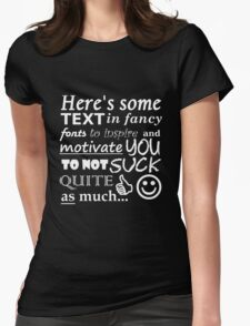 Be Motivational and Inpirational Text - Filthy Casual Hipster Womens Fitted T-Shirt