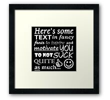 Be Motivational and Inpirational Text - Filthy Casual Hipster Framed Print