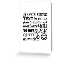 Be Motivational and Inpirational Text - Filthy Casual Hipster Greeting Card
