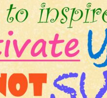 Be Motivational and Inpirational Text - Filthy Casual Hipster Sticker