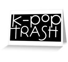 k-pop trash Greeting Card