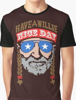 HAVE A WILLIE NELSON NICE DAY, Graphic T-Shirt