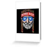 HAVE A WILLIE NELSON NICE DAY, Greeting Card