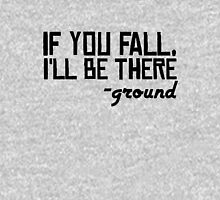 Floor Ground Funny Sarcastic Quote Text Unisex T-Shirt