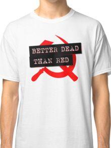 """Better Dead Than Red"" - Bright - Alternative Classic T-Shirt"