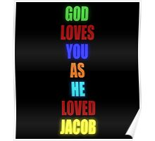 God Loves You As He Loved Jacob - Glow Poster