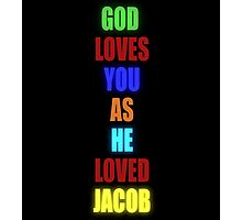 God Loves You As He Loved Jacob - Glow Photographic Print